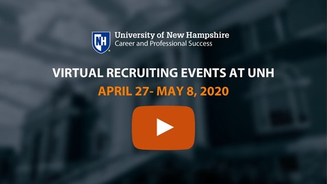 Thumbnail for entry UNH Career & Employer Online Events April 27 to May 8, 2020