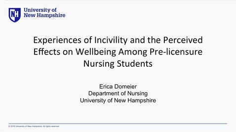 Thumbnail for entry Experiences of Incivility and the Perceived Effects on Wellbeing Among Pre-licensure Nursing Students