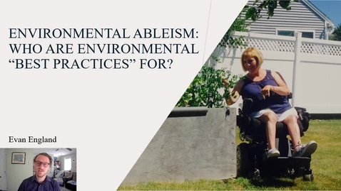 Thumbnail for entry Environmental Ableism: Who Are Environmental Best Practices For?