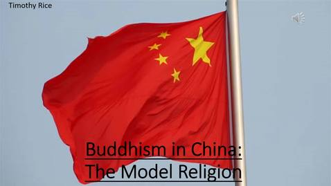 Thumbnail for entry Buddhism in China The Model Relgion Timothy Rice URC Presentation