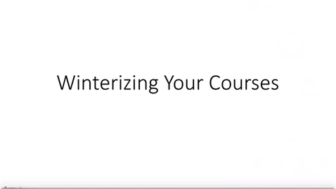 Thumbnail for entry Winterizing Your Course