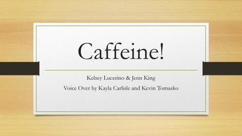Thumbnail for entry Caffeine!