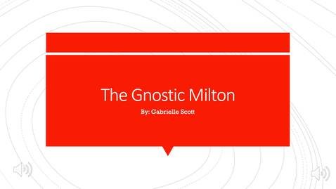 Thumbnail for entry The Gnostic Milton