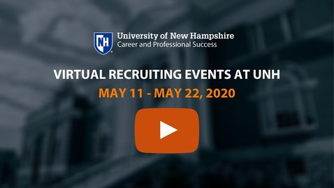 Thumbnail for entry UNH Online Career Events May 11- May 22, 2020