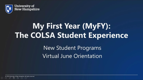 Thumbnail for entry **UNH June Orientation Session B: My First Year (MyFY) COLSA