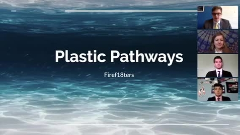 Thumbnail for entry FIRE F18HTERS (Team 18): Plastic Pathways