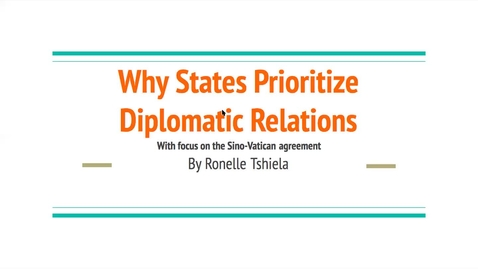 Thumbnail for entry Why States Prioritize Diplomatic Relations with Focus on Sino Vatican Agreement