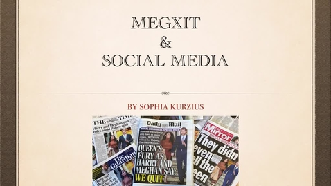 Thumbnail for entry Megxit & Social Media, Sophia Kurzius