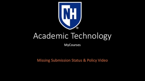 Thumbnail for entry myCourses - Missing Submission Status and Policy Video