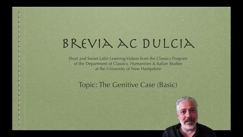 Thumbnail for entry The Genitive Case (Brevia ac Dulcia, Basic)