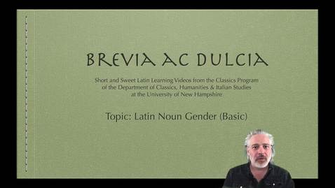 Thumbnail for entry Latin Noun Gender (Brevia ac Dulcia, Basic)