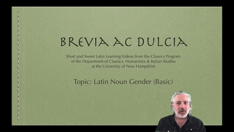 Thumbnail for entry Latin Noun Gender (Brevia ac Dulcia, Basic)