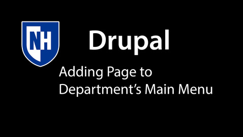 Thumbnail for entry Drupal: Adding Basic Page to Department's Main Menu