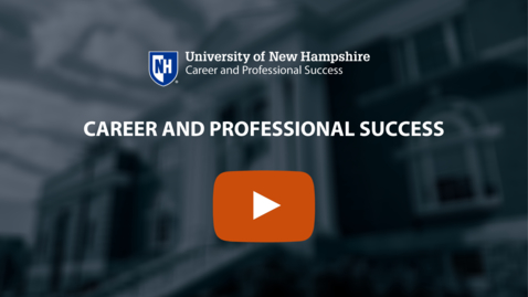 Thumbnail for entry UNH Career and Professional Success (CaPS)
