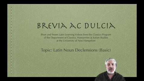 Thumbnail for entry Latin Noun Declensions (Brevia ac Dulcia, Basic)