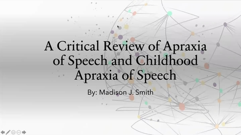Thumbnail for entry A Critical Review of Apraxia of Speech and Childhood Apraxia of Speech