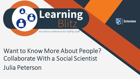 Thumbnail for entry Learning Blitz - Want to Know More About People? Collaborate With a Social Scientist - Julia Peterson