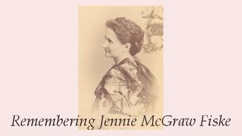 Thumbnail for entry Uris Library Historical Tour: Jennie McGraw Fiske