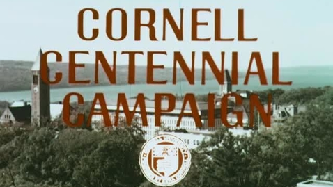Thumbnail for entry Cornell Centennial Campaign