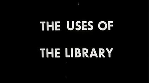 Thumbnail for entry The Uses of the Library