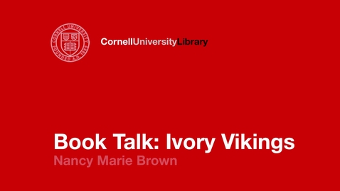 Thumbnail for entry Nancy Marie Brown: Ivory Vikings