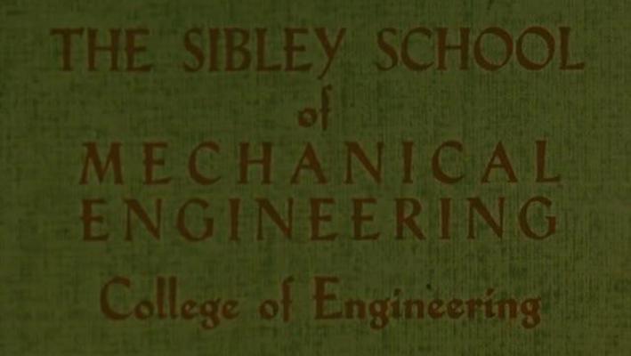 The Sibley School of Mechanical Engineering, College of Engineering, Cornell University