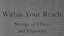 Within Your Reach: Storage of Glass and China