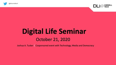 Thumbnail for entry Digital Life Seminar | Joshua A. Tucker