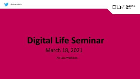 Thumbnail for entry Digital Life Seminar | Ari Ezra Waldman