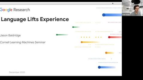 Thumbnail for entry 12/7 AI Seminar - Fall 2020 Jason Baldridge, Google