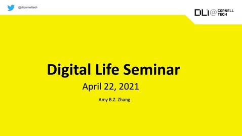 Thumbnail for entry Digital Life Seminar | Amy B.Z. Zhang