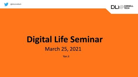 Thumbnail for entry Digital Life Seminar | Yan Ji