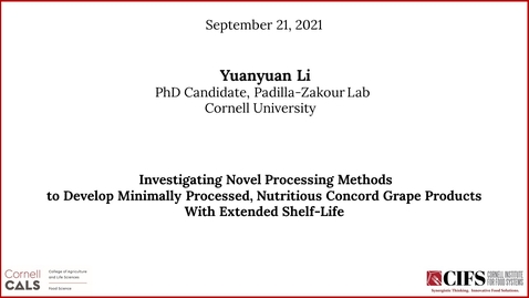 Thumbnail for entry Yuanyuan Li, Ph.D. Candidate, Padilla-Zakour Lab - Investigating Novel Processing Methods to Develop Minimally Processed, Nutritious Concord Grape Products With Extended Shelf-Life