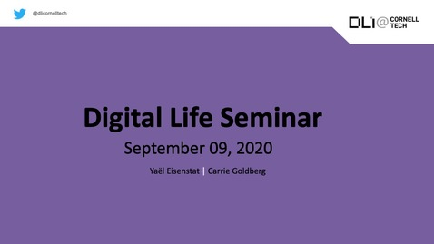 Thumbnail for entry Digital Life Seminar | Yael Eisenstat & Carrie Goldberg