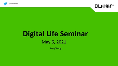 Thumbnail for entry Digital Life Seminar | Meg Young