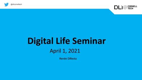 Thumbnail for entry Digital Life Seminar | Renée DiResta