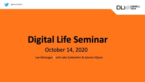 Thumbnail for entry Digital Life Seminar | Lee McGuigan (with Jake Goldenfein & Salome Viljoen)