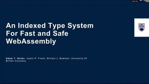 Thumbnail for entry SOIL Seminar: An Indexed Type System for Fast and Safe WebAssembly