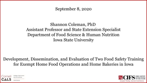 Thumbnail for entry Shannon Coleman, Ph.D. - Development, Dissemination, and Evaluation of Two Food Safety Trainings for Exempt Home Food Operations and Home Bakeries in Iowa