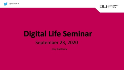 Thumbnail for entry Digital Life Seminar | Cory Doctorow