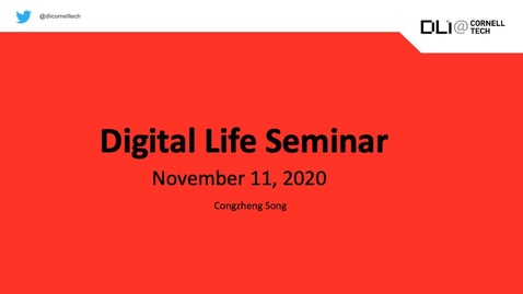 Thumbnail for entry Digital Life Seminar | Congzheng Song