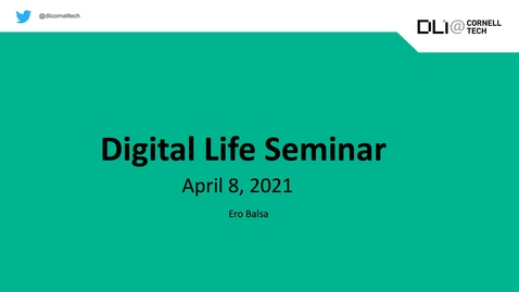 Thumbnail for entry Digital Life Seminar | Ero Balsa