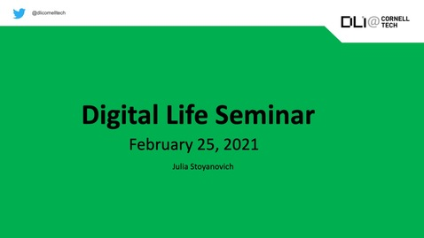 Thumbnail for entry Digital Life Seminar | Julia Stoyanovich