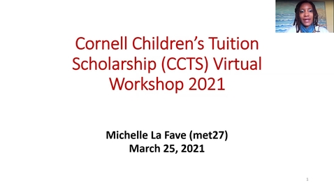 Thumbnail for entry Cornell Children's Tuition Scholarship (CCTS) Virtual Workshop 2021