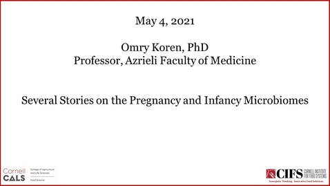 Thumbnail for entry Several Stories On the Pregnancy and Infancy Microbiome - Omry Koren, PhDProfessor, Azrieli Faculty of Medicine