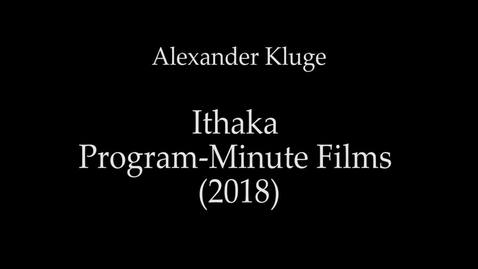 Thumbnail for entry 02. Alexander Kluge, Ithaka Program-Minute Films (2018)
