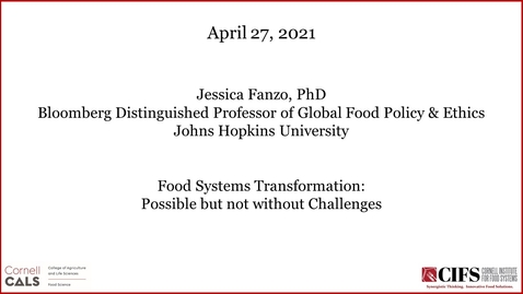 Thumbnail for entry Food Systems Transformation: Possible, But Not Without Challenges - Jessica Fanzo, PhD, Bloomberg Distinguished Professor of Global Food Policy and Ethics, John Hopkins University