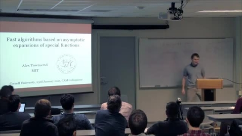 Thumbnail for entry CAM Colloquium - Alex Townsend: Fast transforms based on asymptotic expansions of special functions