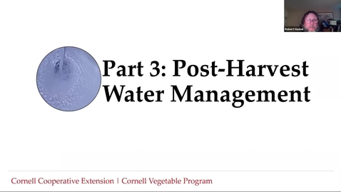 Thumbnail for entry Food Safety for Wash/Pack Facilities -Part 3: Post-Harvest Water Management