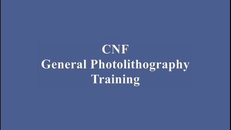 Thumbnail for entry General Photolithography Training Video